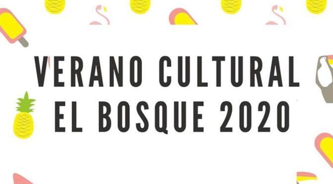 Verano Cultural – El Bosque – 2020